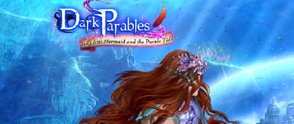 Dark Parables: The Little Mermaid and the Purple Tide - Enjoy the latest stunning Dark Parables game!