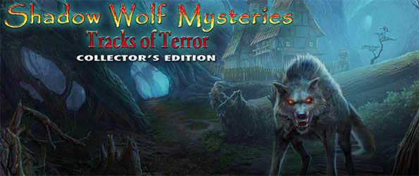 Shadow Wolf Mysteries: Tracks of Terror - Protect the city of Gevudan from the werewolf curse that may end up costing the lives of all its citizens.