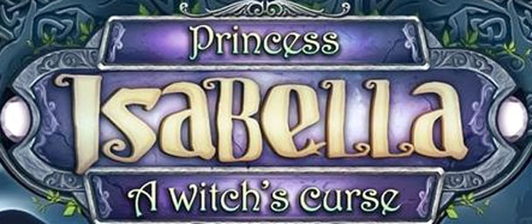 Princess Isabella - A Witch's Curse - Follow the story of a princess and uncover some interesting, dark secrets.