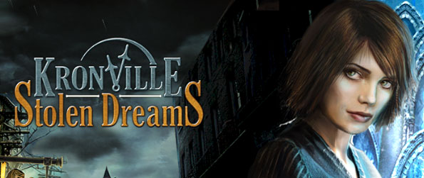 Kronville Stolen Dreams - Find out what is the secret behind the disappearing children of Kronville.